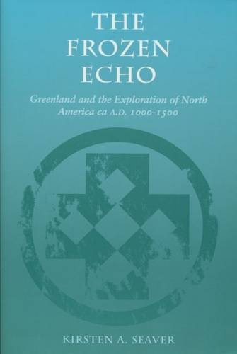 9780804725149: The Frozen Echo: Greenland and the Exploration of North America, CA. A.D. 1000-1500