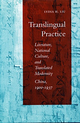 9780804725354: Translingual Practice: Literature, National Culture, and Translated Modernity-China, 1900-1937