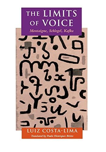 9780804725408: The Limits of Voice: Montaigne, Schlegel, Kafka