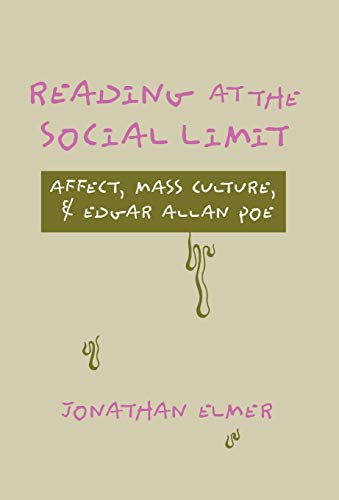 9780804725415: Reading at the Social Limit: Affect, Mass Culture, & Edgar Allan Poe: Affect, Mass Culture and Edgar Allan Poe