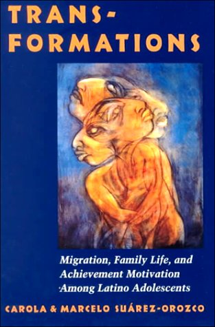 9780804725514: Transformations: Immigration, Family Life, and Achievement Motivation Among Latino Adolescents
