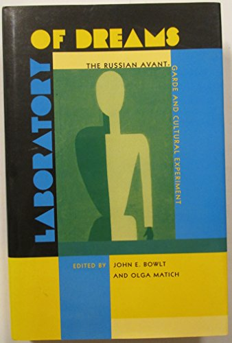 Laboratory of Dreams: The Russian Avant-Garde and Cultural Experiment (0804725535) by Matich, Olga; Bowlt, John E.