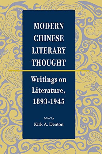 9780804725590: Modern Chinese Literary Thought: Writings on Literature, 1893-1945