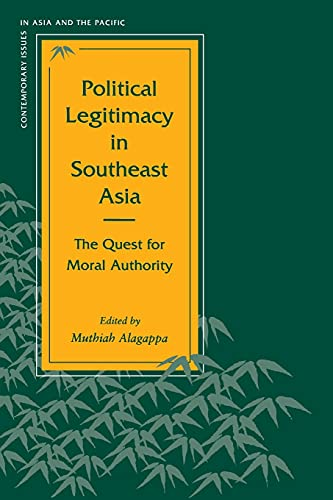 9780804725606: Political Legitimacy in Southeast Asia: The Quest for Moral Authority (Contemporary Issues in Asia and the Pacific)