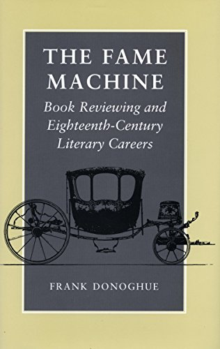 9780804725637: The Fame Machine: Book Reviewing and Eighteenth-Century Literary Careers