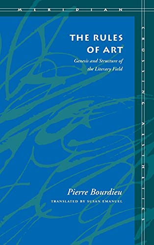 9780804725682: The Rules of Art: Genesis and Structure of the Literary Field (Meridian: Crossing Aesthetics)