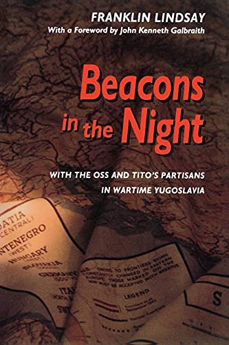9780804725880: Beacons in the Night: With the OSS and Tito?s Partisans in Wartime Yugoslavia