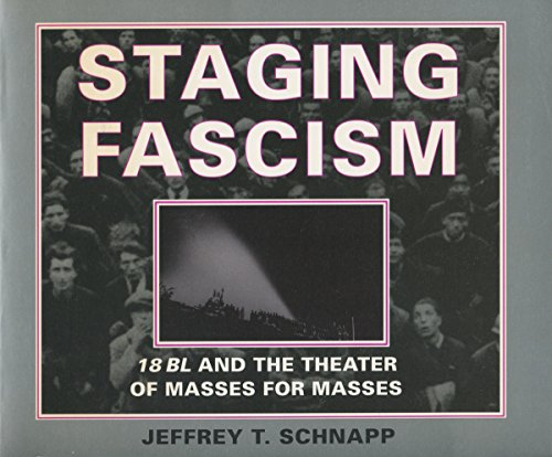 9780804726078: Staging Fascism: 18BL and the Theater of Masses for Masses