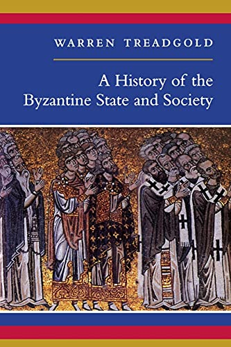 9780804726306: A History of the Byzantine State and Society