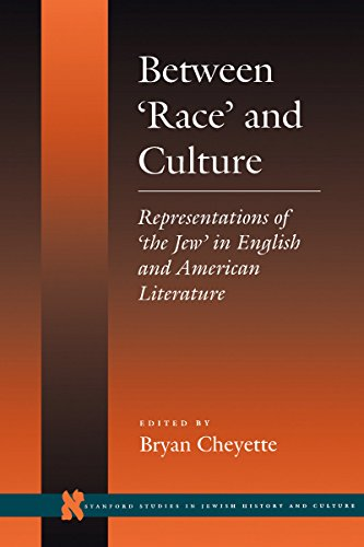 9780804726351: Between 'Race' and Culture: Representations of 'the Jew' in English and American Literature (Stanford Studies in Jewish History and Culture)