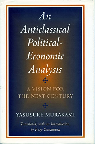 9780804726467: An Anticlassical Political-Economic Analysis: A Vision for the Next Century