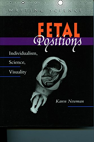 9780804726474: Fetal Positions: Individualism, Science, Visuality (Writing Science)