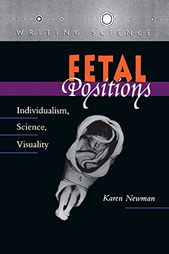 9780804726481: Fetal Positions: Individualism, Science, Visuality (Writing Science)