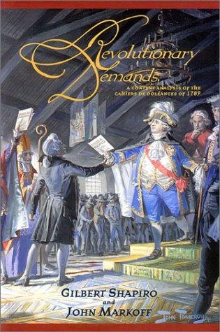 Revolutionary Demands: A Content Analysis of the 'Cahiers de Doleances' of 1789: Shapiro,...