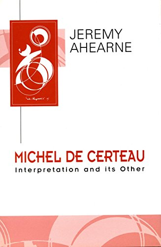 9780804726702: Michel de Certeau: Interpretation and Its Other (Key Contemporary Thinkers)