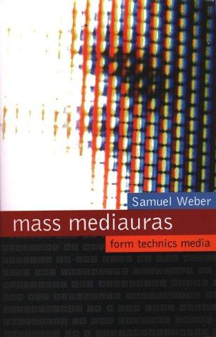 9780804726757: Mass Mediauras: Form, Technics, Media