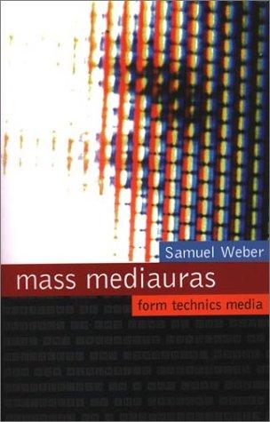 9780804726764: Mass Mediauras: Form, Technics, Media