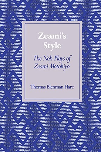 9780804726771: Zeami's Style: The Noh Plays of Zeami Motokiyo