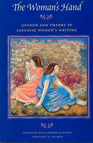 9780804727235: The Woman's Hand: Gender and Theory in Japanese Women's Writing