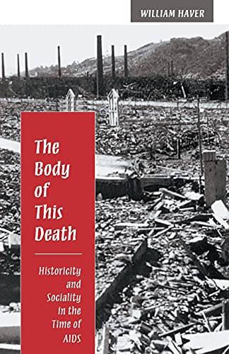9780804727280: The Body of This Death: Historicity and Sociality in the Time of AIDS