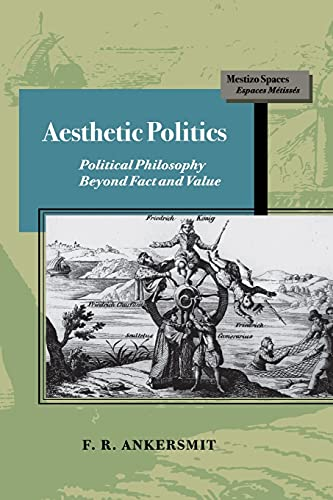 9780804727303: Aesthetic Politics: Political Philosphy Beyond Fact and Value: Political Philosophy Beyond Fact and Value