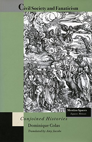 Civil Society and Fanaticism: Conjoined Histories (Mestizo Spaces / Espaces Metisses) (9780804727341) by Colas, Dominique