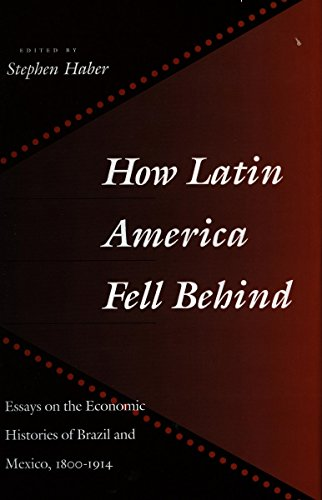 9780804727372: How Latin America Fell Behind: Essays on the Economic Histories of Brazil and Mexico, 1800-1914