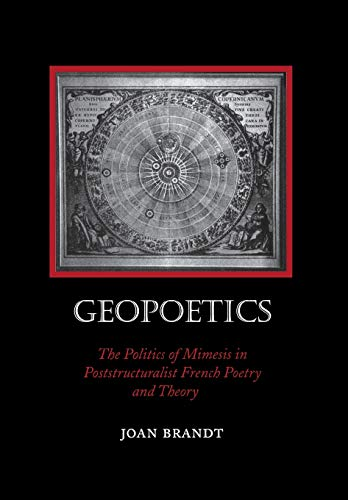 9780804727600: Geopoetics: The Politics of Mimesis in Poststructuralist French Poetry and Theory