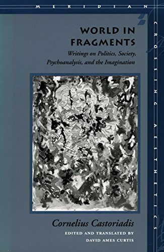 9780804727624: World in Fragments: Writings on Politics, Society, Psychoanalysis, and the Imagination (Meridian: Crossing Aesthetics)