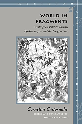 9780804727631: World in Fragments: Writings on Politics, Society, Psychoanalysis, and the Imagination (Meridian - Crossing Aesthetics)
