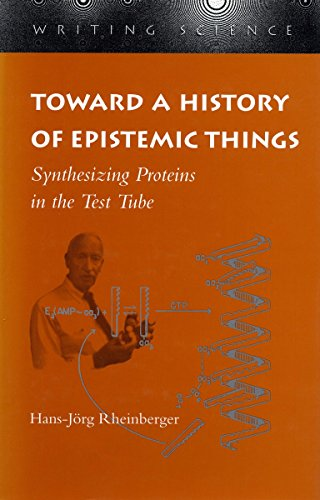 9780804727853: Toward a History of Epistemic Things: Synthesizing Proteins in the Test Tube (Writing Science)