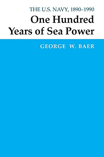 9780804727945: One Hundred Years of Sea Power: The U. S. Navy, 1890-1990