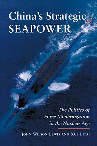 9780804728041: China's Strategic Seapower: The Politics of Force Modernization in the Nuclear Age (Studies in International Security and Arms Control)