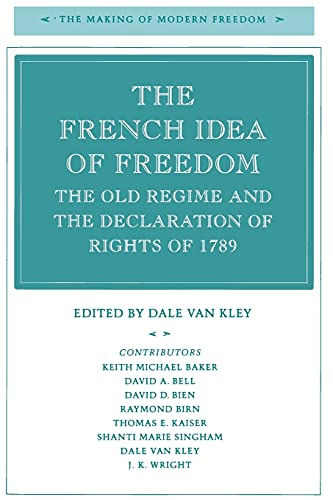 9780804728065: The French Idea of Freedom: The Old Regime and the Declaration of Rights of 1789 (The Making of Modern Freedom)