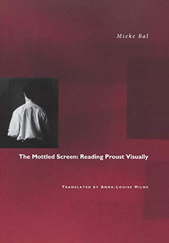 9780804728072: The Mottled Screen: Reading Proust Visually
