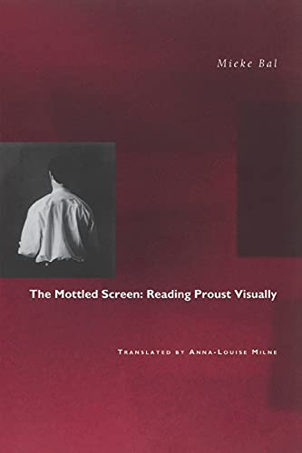 9780804728089: The Mottled Screen: Reading Proust Visually