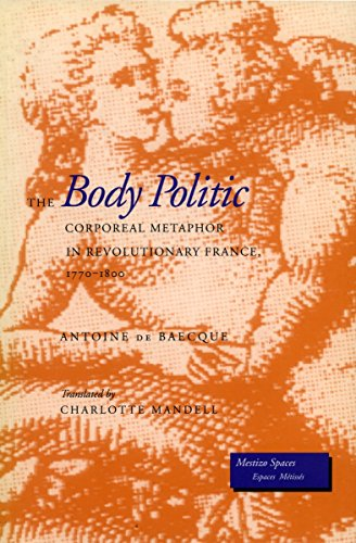 9780804728171: The Body Politic: Corporeal Metaphor in Revolutionary France, 1770-1800 (Mestizo Spaces / Espaces Metisses)