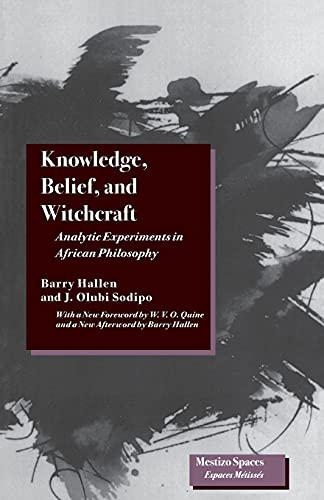 9780804728232: Knowledge, Belief, and Witchcraft: Analytic Experiments in African Philosophy (Mestizo Spaces / Espaces Métissés)