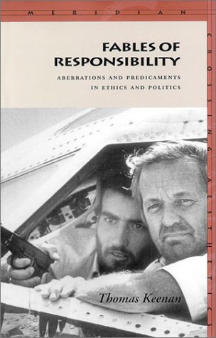 9780804728270: Fables of Responsibility: Aberrations and Predicaments in Ethics and Politics (Meridian: Crossing Aesthetics)