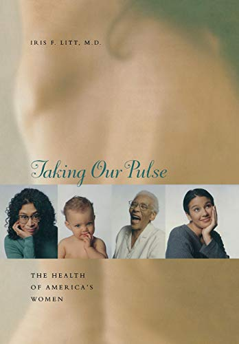 Taking Our Pulse : The Health of America's Women