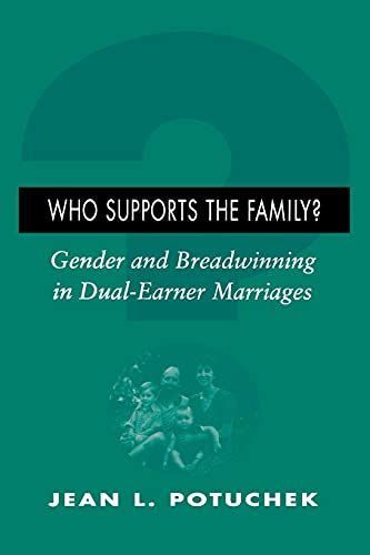 Who Supports the Family?: Gender and Breadwinning in Dual-Earner Marriages: Potuchek, Jean L.