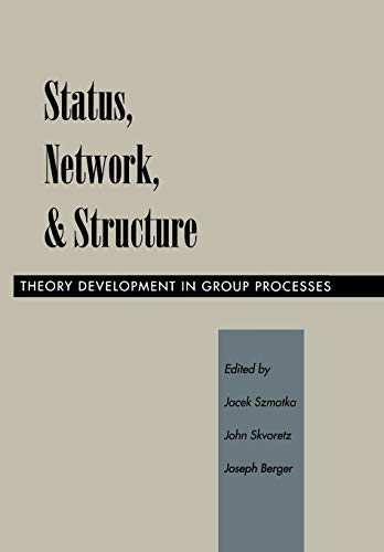 9780804728447: Status, Network, and Structure: Theory Development in Group Processes