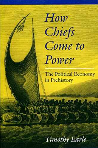 9780804728553: How Chiefs Come to Power: The Political Economy in Prehistory