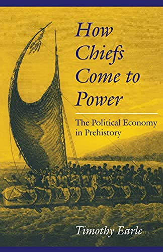 9780804728560: How Chiefs Come to Power: The Political Economy in Prehistory