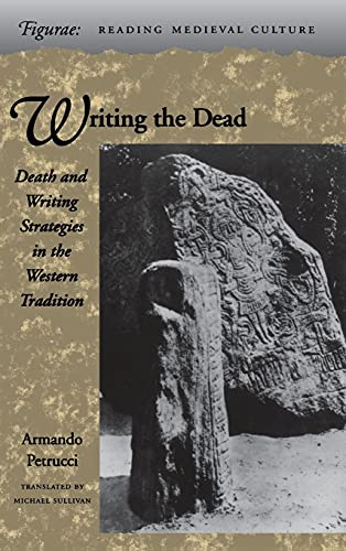 9780804728591: Writing the Dead: Death and Writing Strategies in the Western Tradition (Figurae: Reading Medieval Culture)