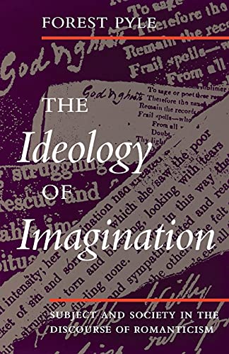 9780804728621: The Ideology of Imagination: Subject and Society in the Discourse of Romanticism