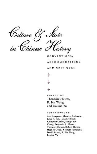 9780804728676: Culture & State in Chinese History: Conventions, Accommodations, and Critiques