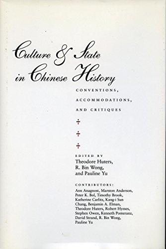 9780804728683: Culture and State in Chinese History: Conventions, Accommodations, and Critiques