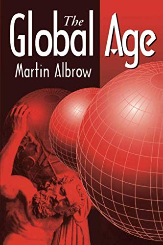 9780804728706: The Global Age: State and Society Beyond Modernity
