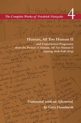 9780804728751: Human, All Too Human II and Unpublished Fragments from the Period of Human, All Too Human II (Spring 1878–Fall 1879): Volume 4 (The Complete Works of Friedrich Nietzsche)